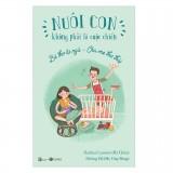 Combo 3 cuốn sách nuôi con không phải là cuộc chiến