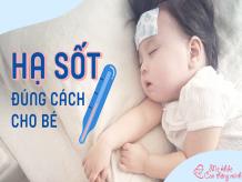 Giắt túi 7 cách hạ sốt cho trẻ sơ sinh an toàn, nhanh chóng tại nhà