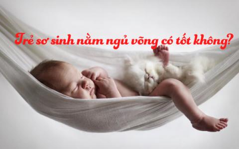 Có nên cho trẻ sơ sinh nằm võng?