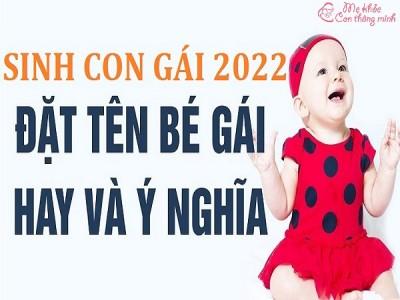 Cách đặt tên con gái đẹp năm 2022, cha mẹ nào cũng nên biết