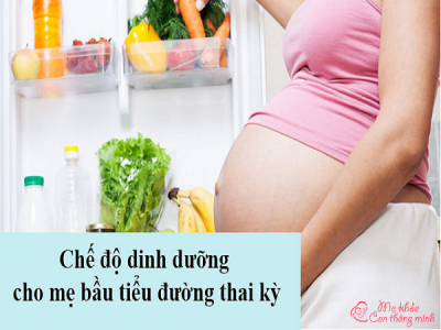Tiểu đường thai kỳ nên ăn gì và kiêng gì để kiểm soát đường huyết tốt?