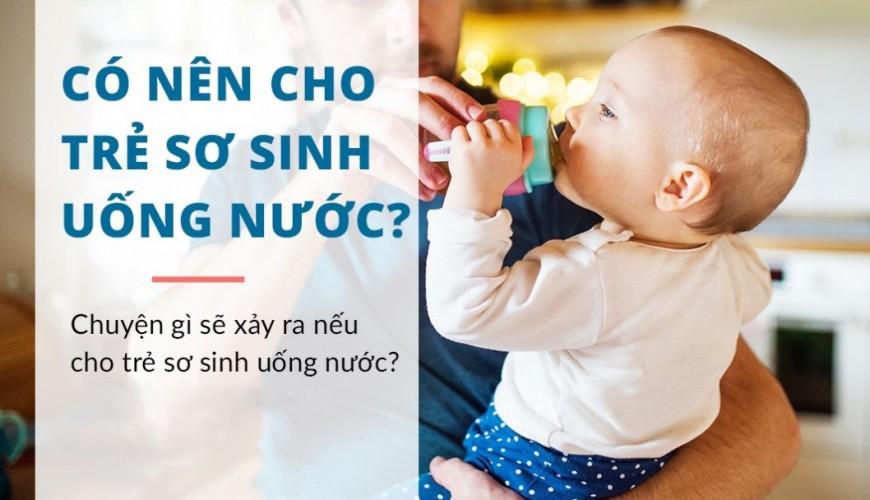 Uống nước và ngộ độc nước uống ở trẻ nhũ nhi bạn cần phải biết