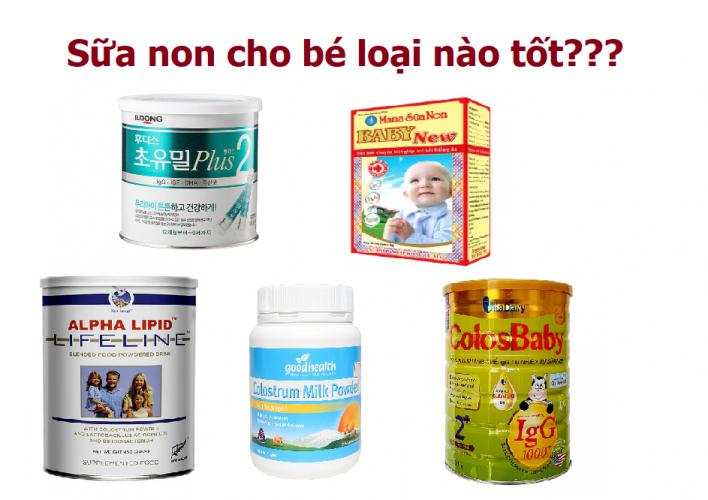 Các loại sữa non tốt nhất hiện nay cho trẻ sơ sinh và trẻ nhỏ
