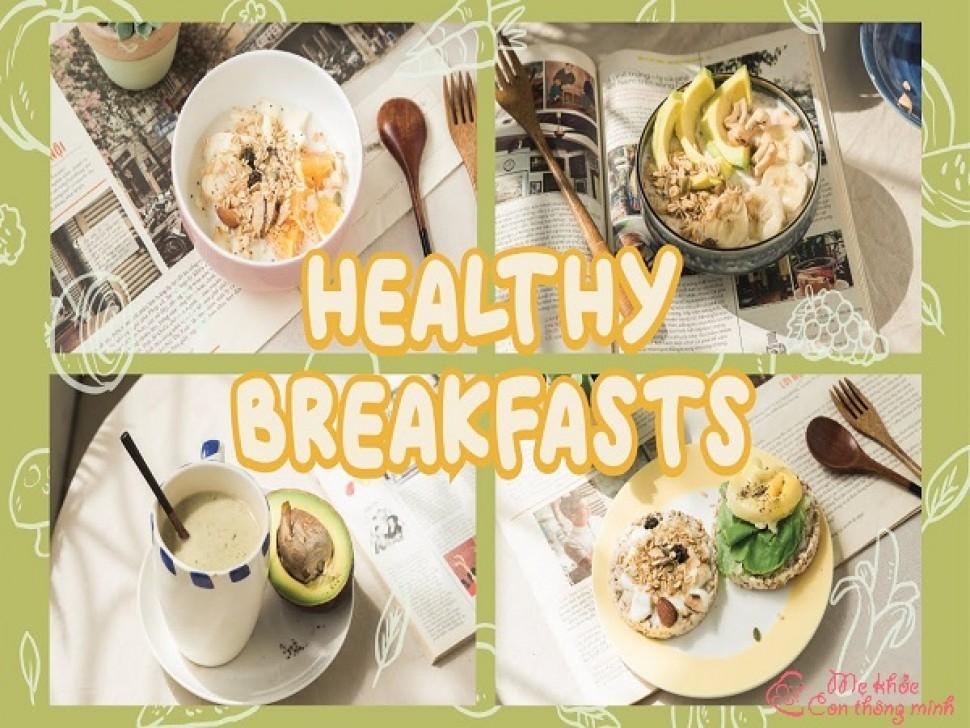 Gợi ý 5 bữa sáng Healthy vừa ngon vừa bổ, làm 5 phút là xong