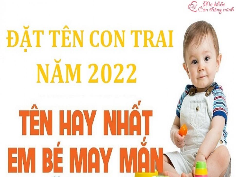 Cách đặt tên hay cho bé trai sinh năm 2022 giúp tiền đồ rộng mở