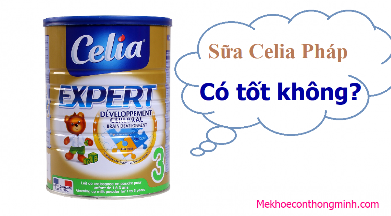 Sữa Bột Celia Của Pháp Có Tốt Không? Đánh Giá Từ Chuyên Gia