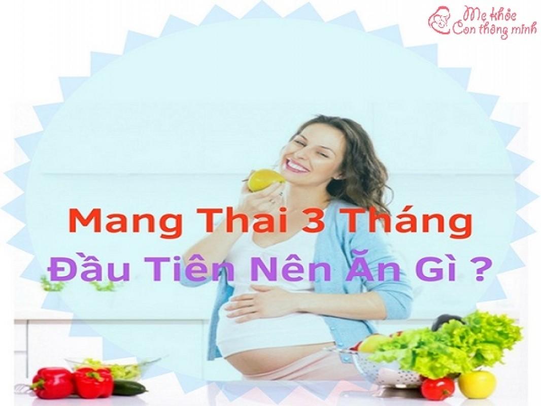 Mang Thai 3 Tháng Đầu Nên Ăn Gì Để Mẹ Khỏe, Con Thông Minh