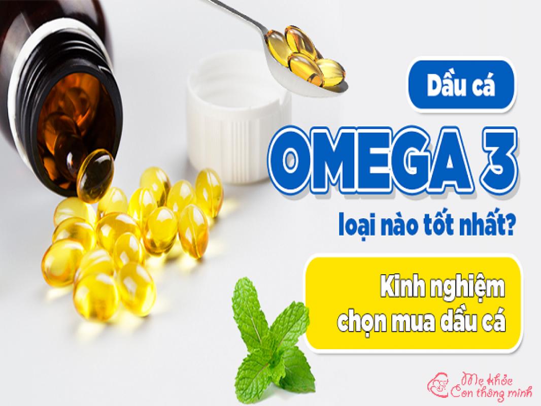 Omega 3 Loại Nào Tốt Nhất? Top 5 Dầu Cá Omega 3 Nên Dùng